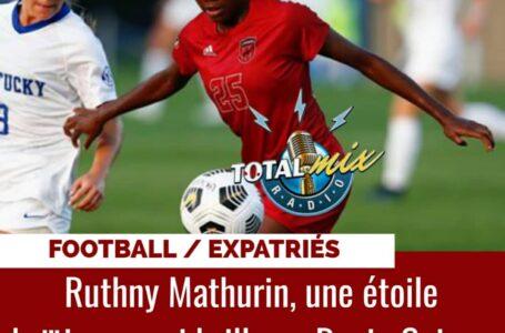 FOOT – EXPATRIÉS : RUTHNY MATHURIN, UNE ÉTOILE HAÏTIENNE BRILLE EN LOUISIANNE